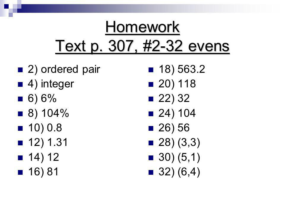 Homework Text p. 307, #2-32 evens