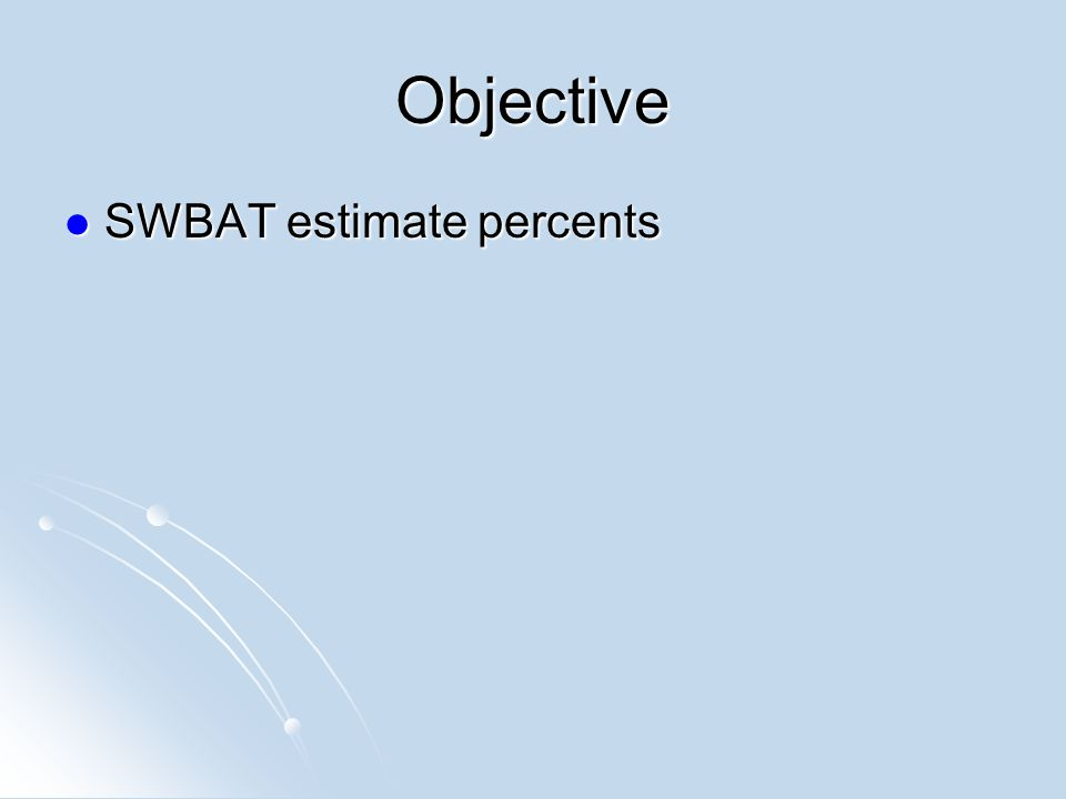 Objective SWBAT estimate percents