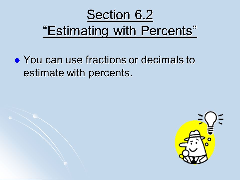 Section 6.2 Estimating with Percents