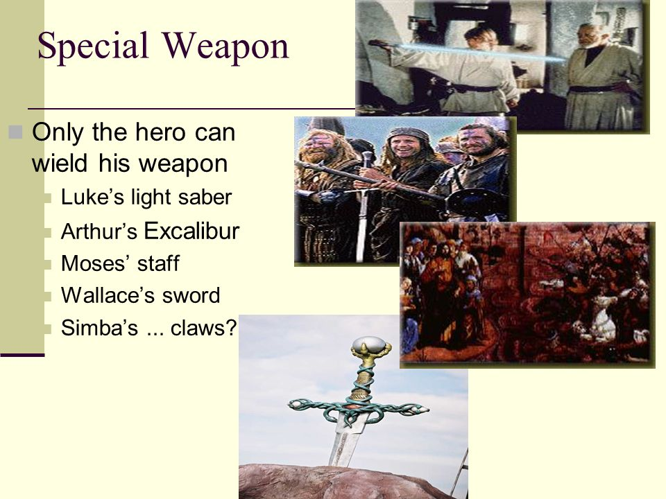 Special Weapon Only the hero can wield his weapon Luke's light saber