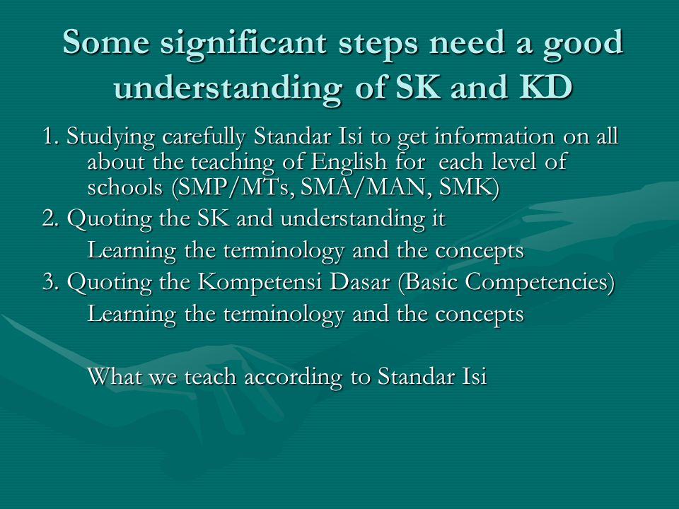 Some significant steps need a good understanding of SK and KD