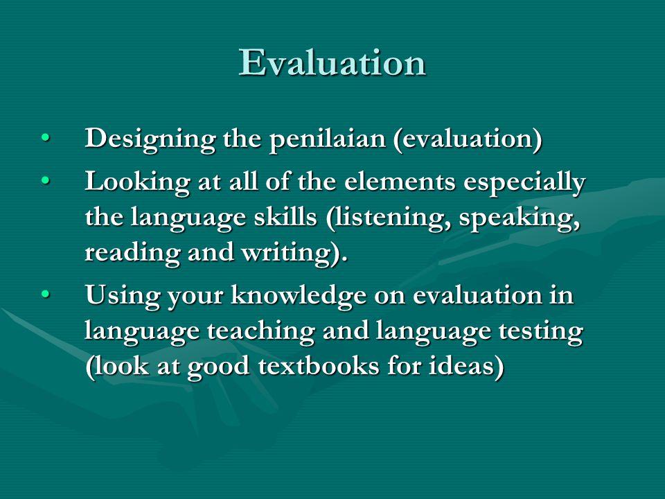 Evaluation Designing the penilaian (evaluation)