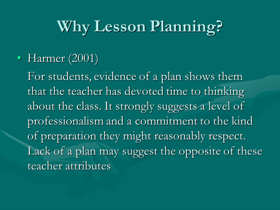 Why Lesson Planning Harmer (2001)