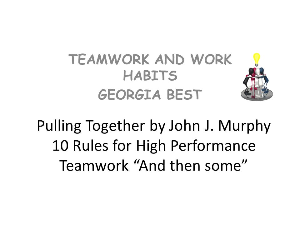 TEAMWORK AND WORK HABITS GEORGIA BEST
