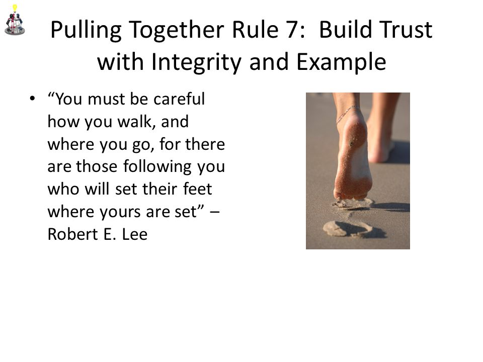 Pulling Together Rule 7: Build Trust with Integrity and Example