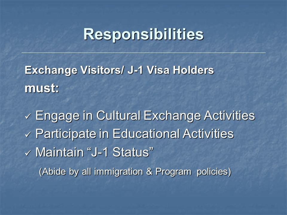 Responsibilities must: Engage in Cultural Exchange Activities