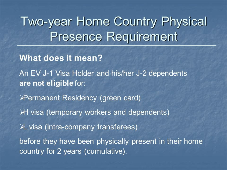 Two-year Home Country Physical Presence Requirement