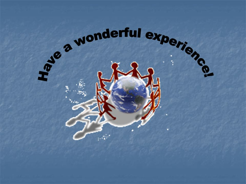 Have a wonderful experience!