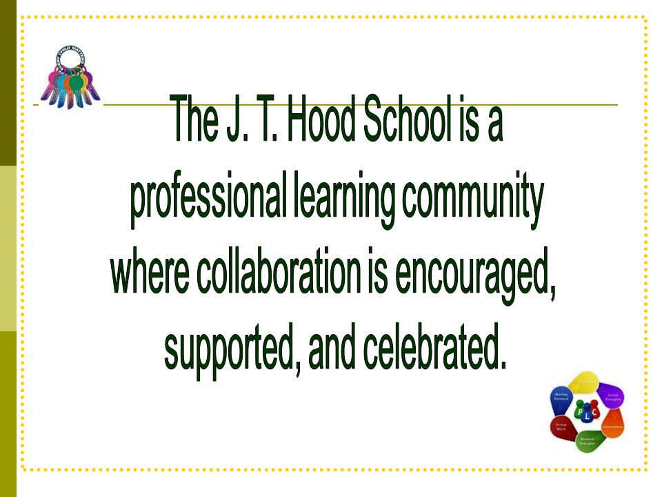 professional learning community where collaboration is encouraged,