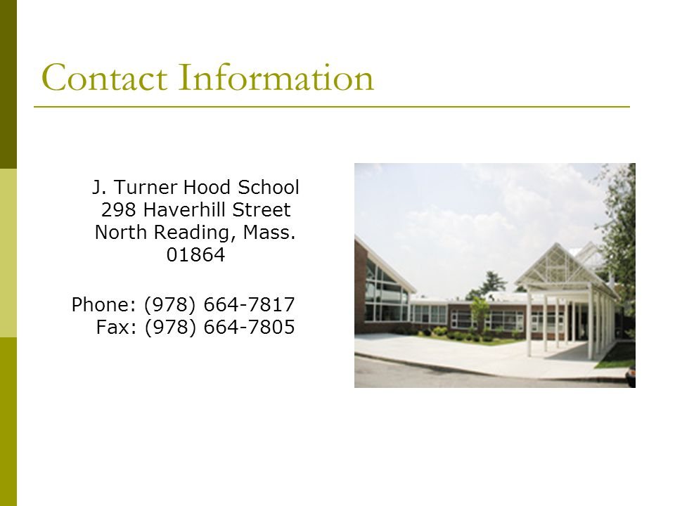 J. Turner Hood School 298 Haverhill Street North Reading, Mass. 01864