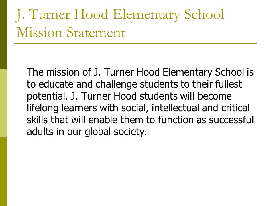 J. Turner Hood Elementary School Mission Statement