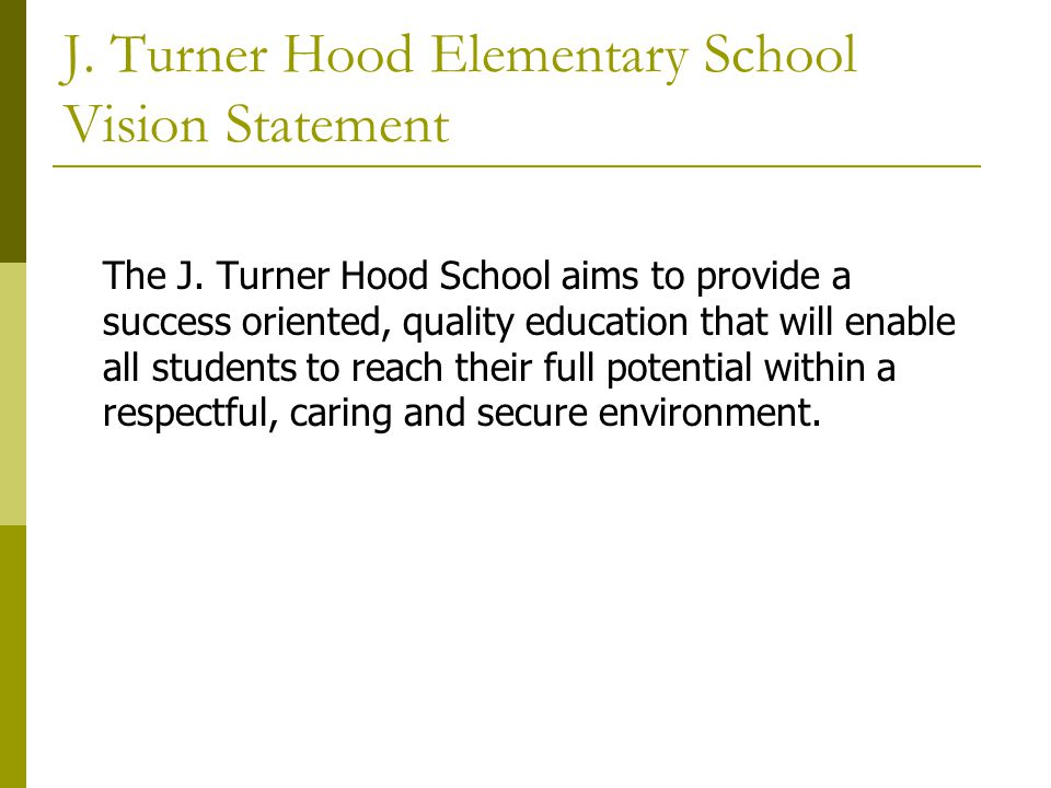 J. Turner Hood Elementary School Vision Statement
