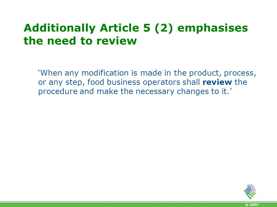 Additionally Article 5 (2) emphasises the need to review