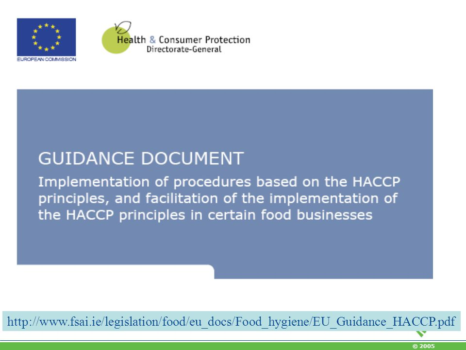 http://www.fsai.ie/legislation/food/eu_docs/Food_hygiene/EU_Guidance_HACCP.pdf