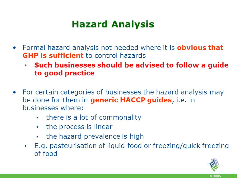 Hazard Analysis Formal hazard analysis not needed where it is obvious that GHP is sufficient to control hazards.