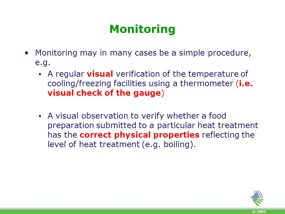 Monitoring Monitoring may in many cases be a simple procedure, e.g.