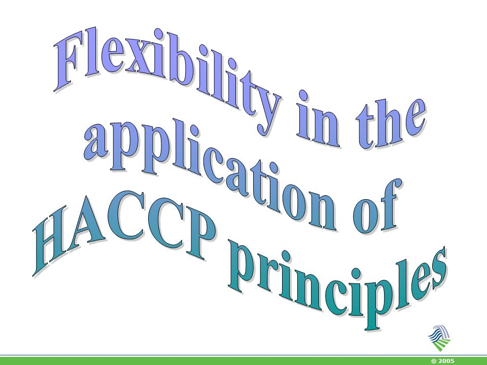 Flexibility in the application of HACCP principles