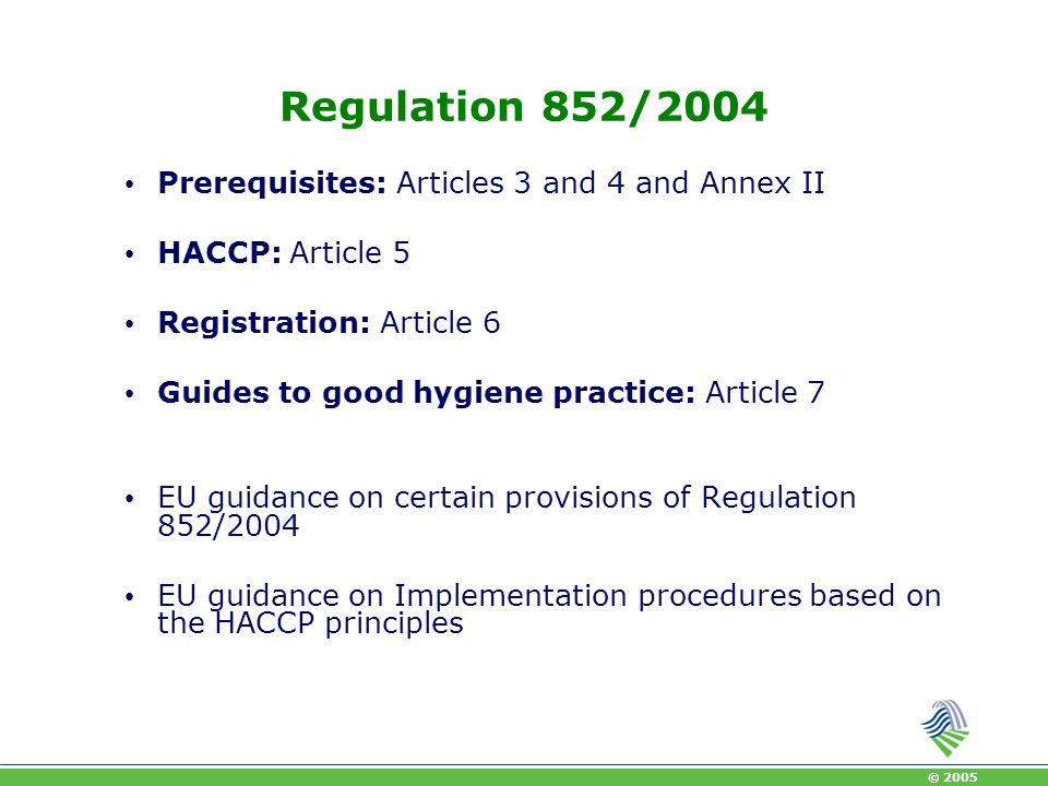 Regulation 852/2004 Prerequisites: Articles 3 and 4 and Annex II