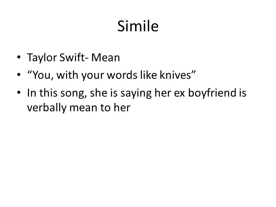 Simile Taylor Swift- Mean You, with your words like knives