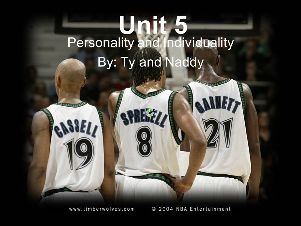 Personality and Individuality By: Ty and Naddy