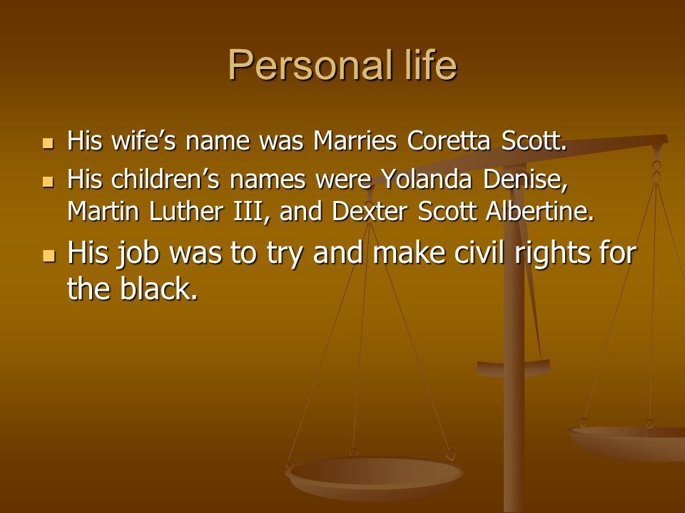 Personal life His job was to try and make civil rights for the black.