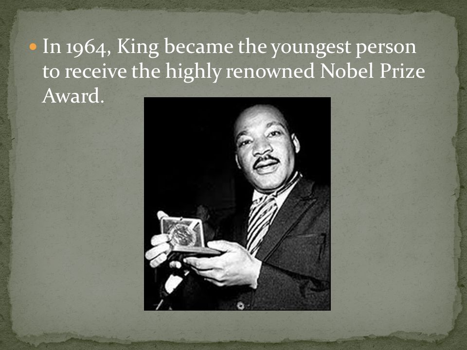 In 1964, King became the youngest person to receive the highly renowned Nobel Prize Award.