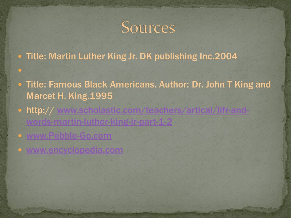 Sources Title: Martin Luther King Jr. DK publishing Inc.2004