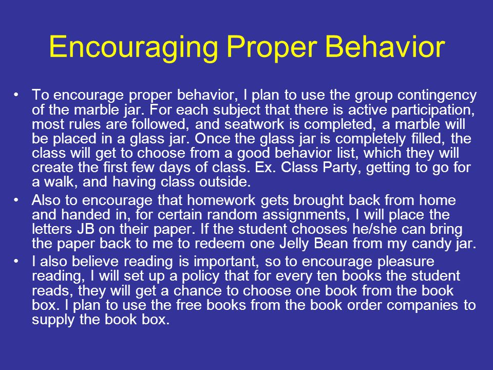 Encouraging Proper Behavior