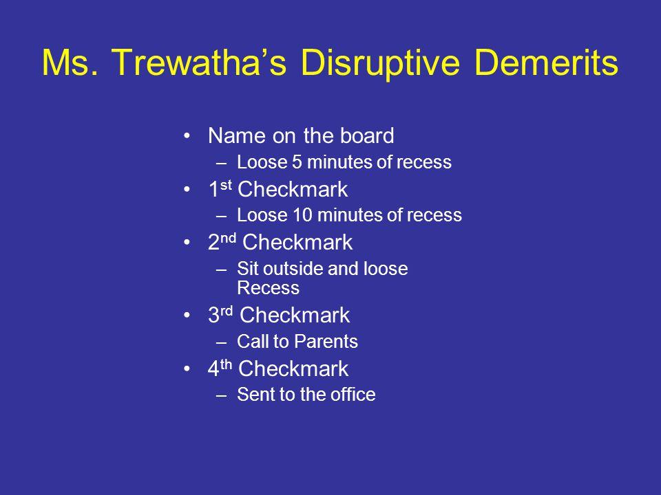 Ms. Trewatha's Disruptive Demerits