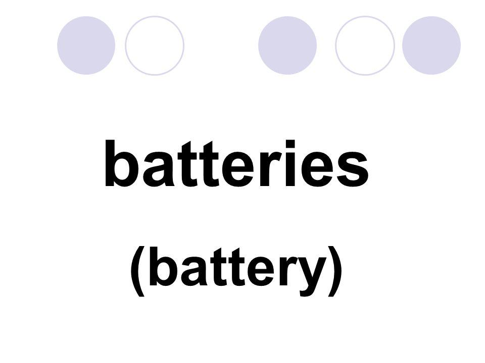 batteries (battery)