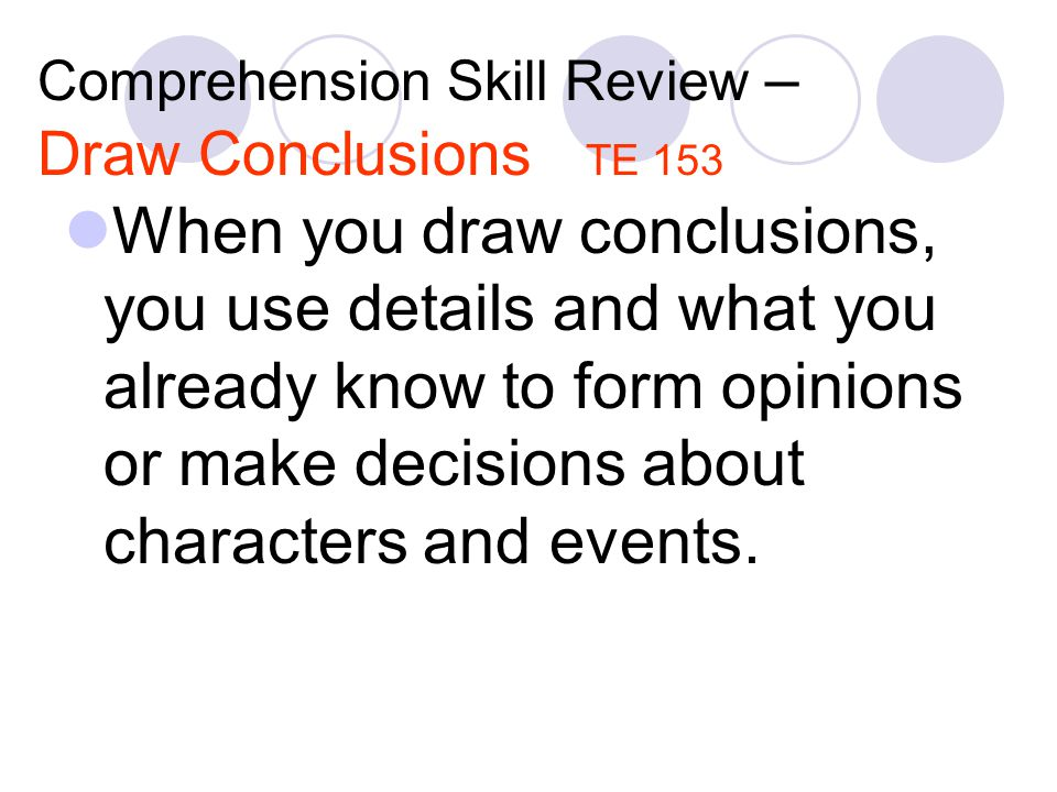 Comprehension Skill Review – Draw Conclusions TE 153