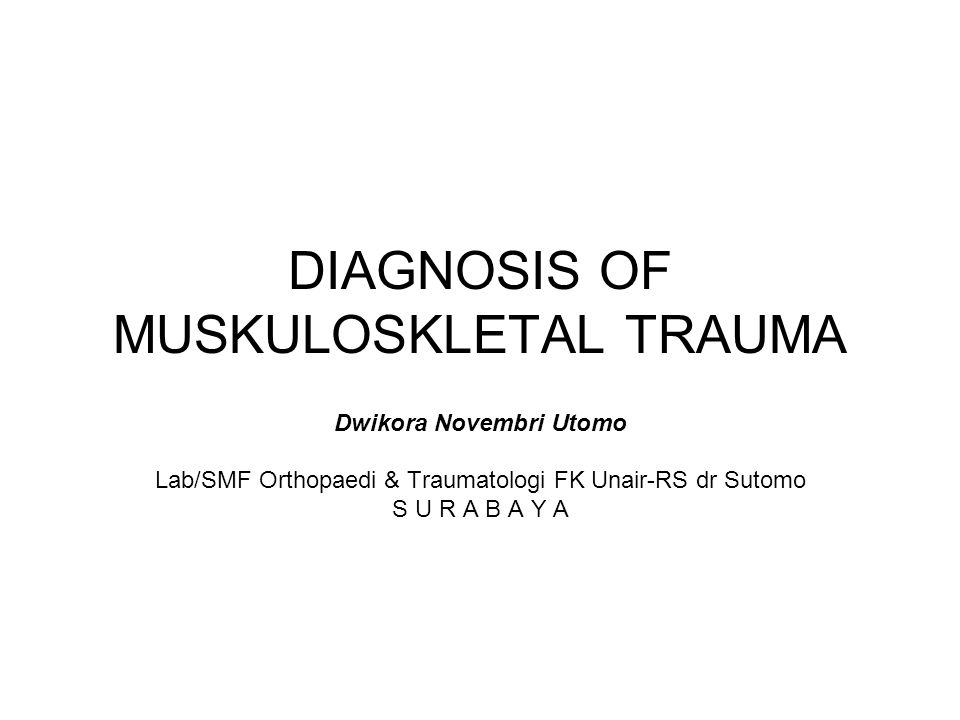 DIAGNOSIS OF MUSKULOSKLETAL TRAUMA