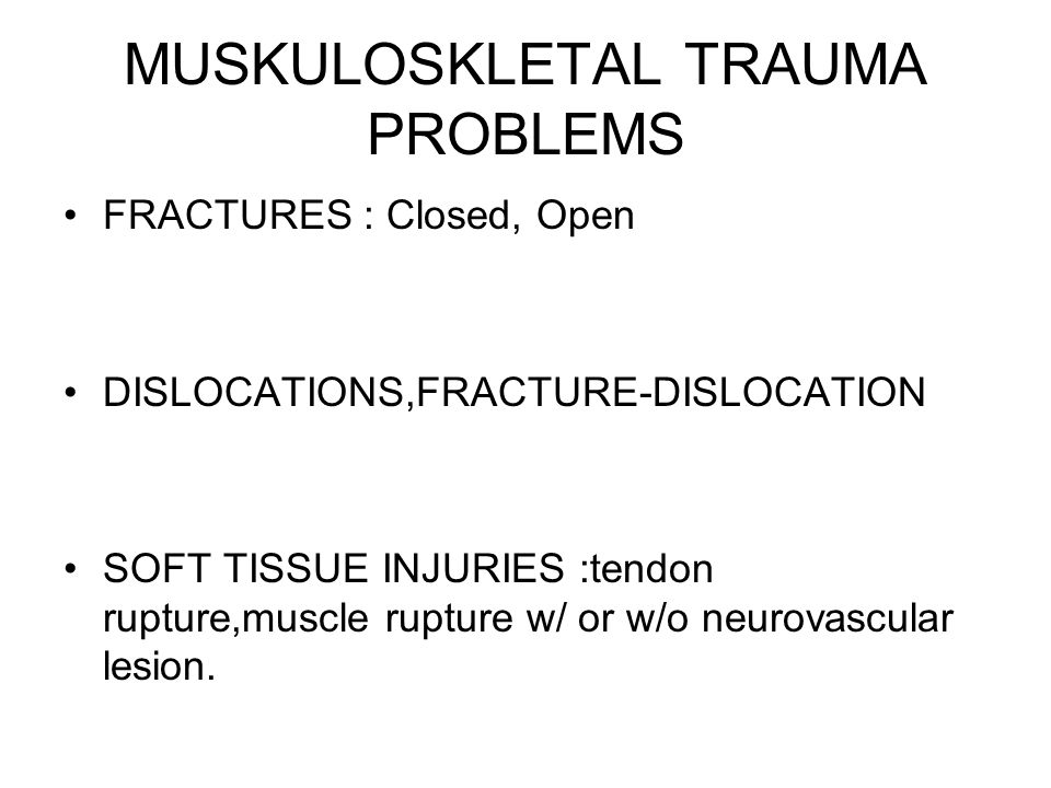 MUSKULOSKLETAL TRAUMA PROBLEMS