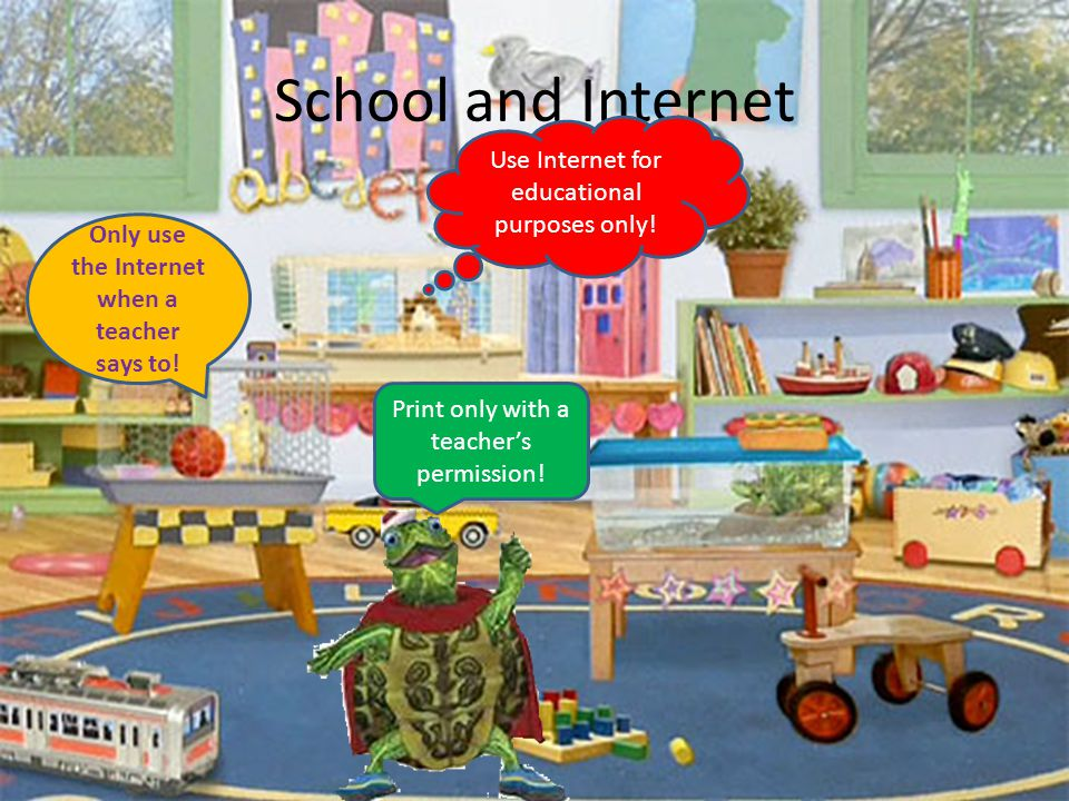 Only use the Internet when a teacher says to!