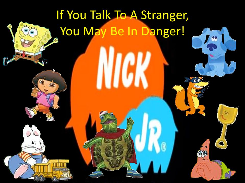If You Talk To A Stranger, You May Be In Danger!