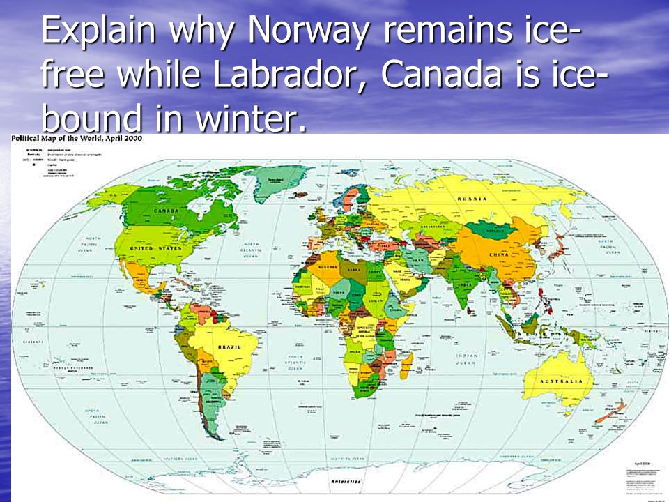 Explain why Norway remains ice-free while Labrador, Canada is ice-bound in winter.