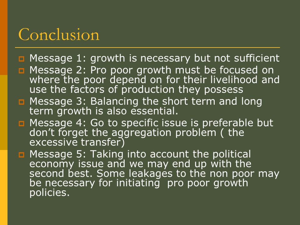 Conclusion Message 1: growth is necessary but not sufficient