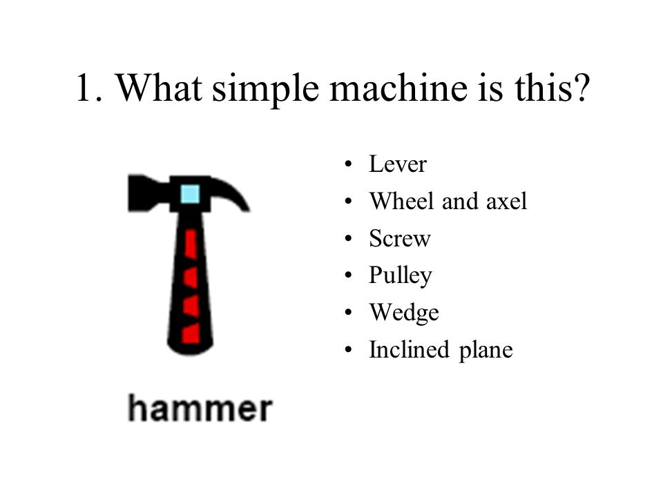 1. What simple machine is this