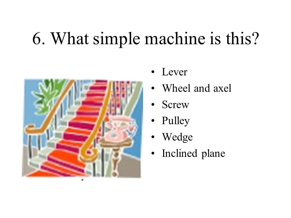 6. What simple machine is this