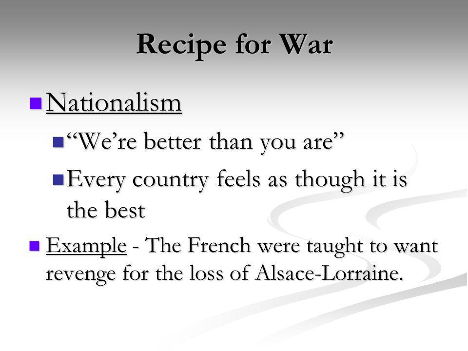 Recipe for War Nationalism We're better than you are