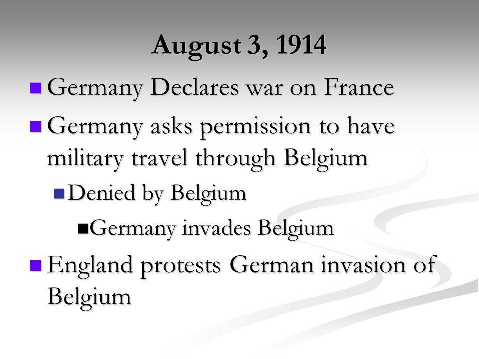 August 3, 1914 Germany Declares war on France