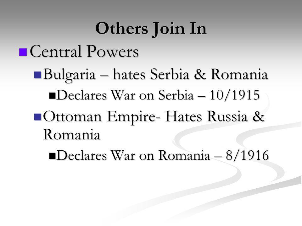 Others Join In Central Powers Bulgaria – hates Serbia & Romania