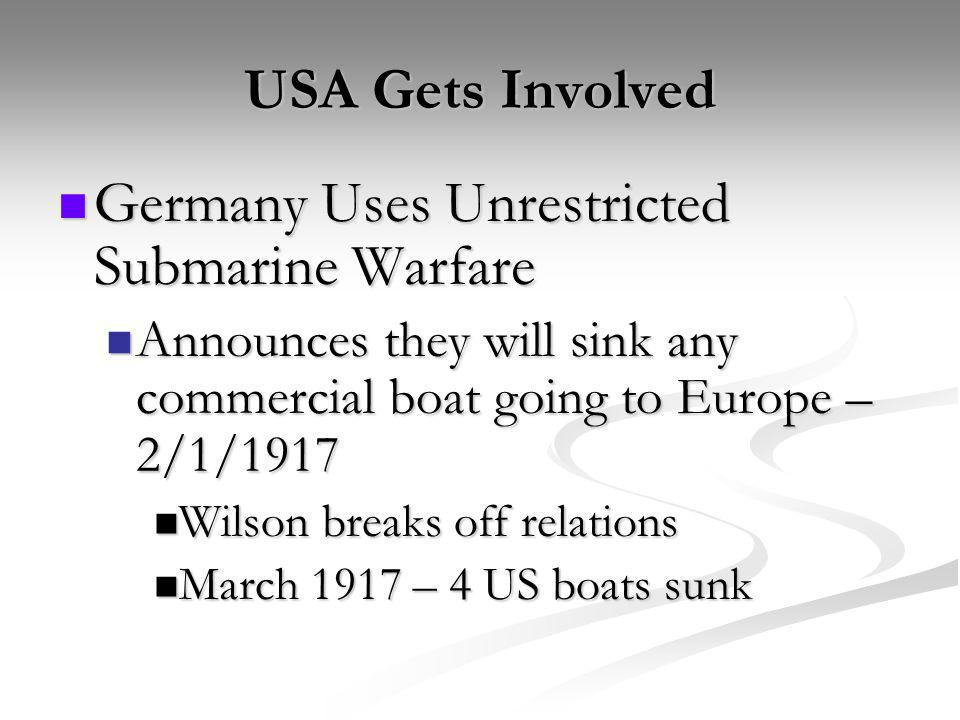 Germany Uses Unrestricted Submarine Warfare