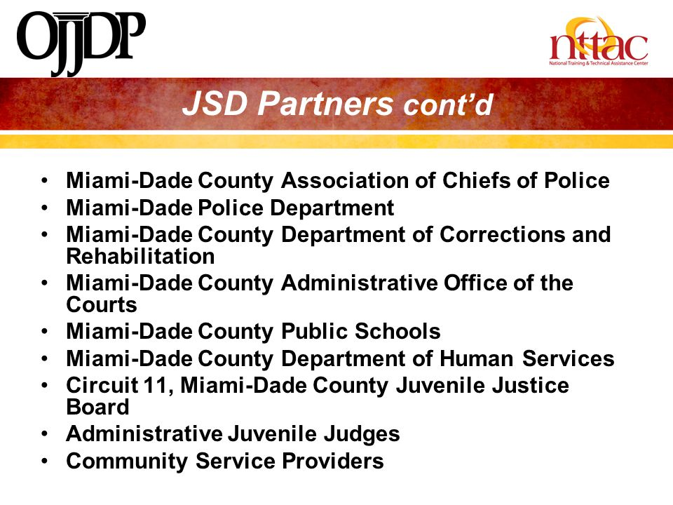 JSD Partners cont'd Miami-Dade County Association of Chiefs of Police