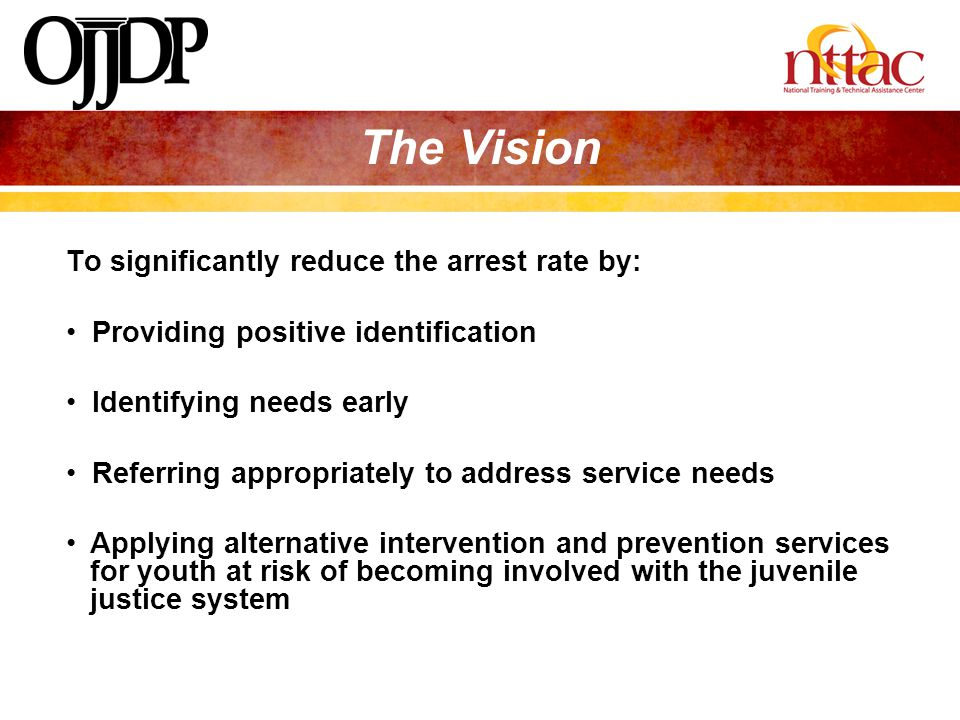 The Vision To significantly reduce the arrest rate by: