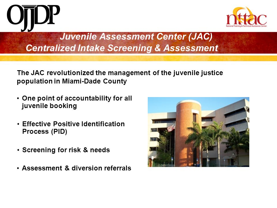 Juvenile Assessment Center (JAC) Centralized Intake Screening & Assessment