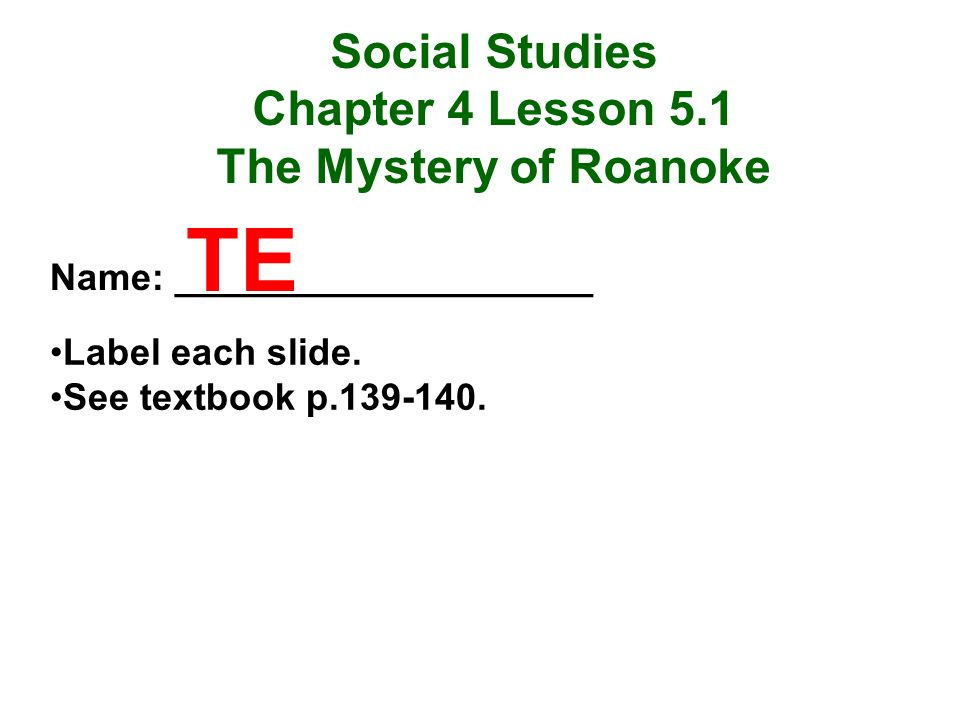 TE Social Studies Chapter 4 Lesson 5.1 The Mystery of Roanoke