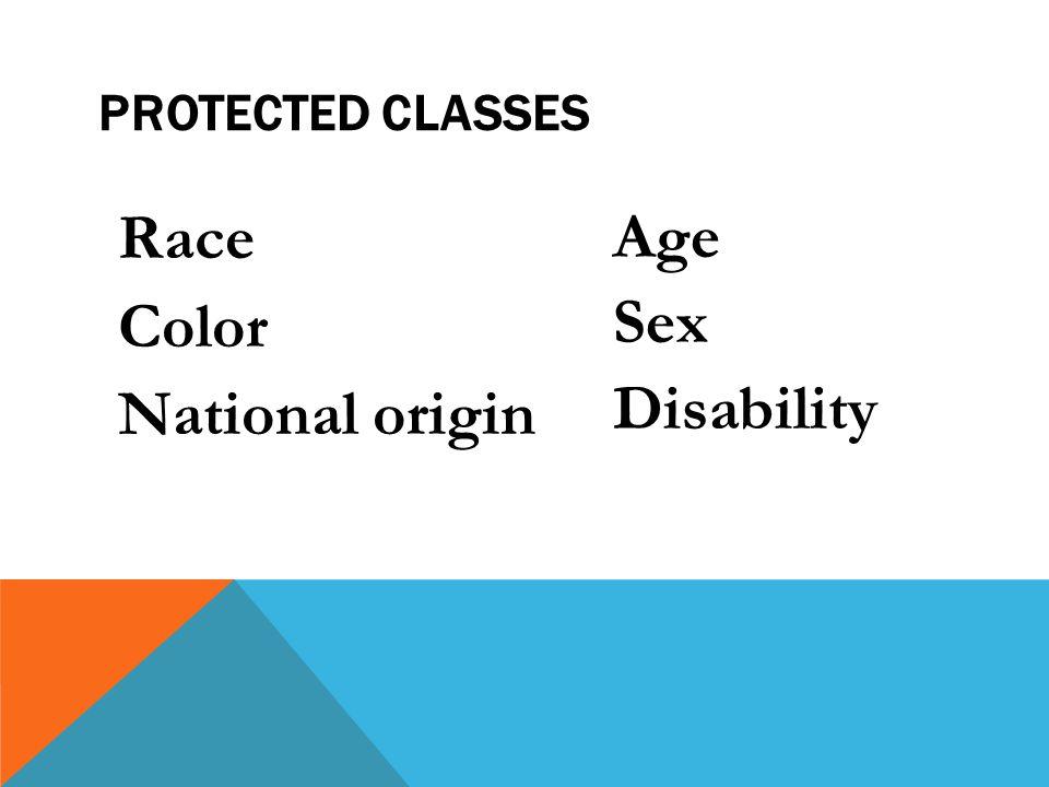Race Color National origin Age Sex Disability