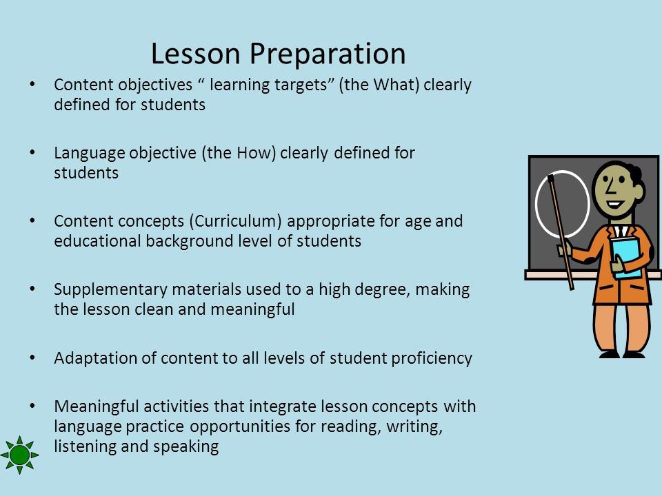 Lesson Preparation Content objectives learning targets (the What) clearly defined for students.