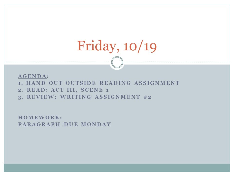 Friday, 10/19 Agenda: 1. Hand out Outside Reading Assignment